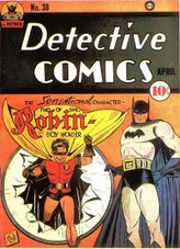 Detective Comics #38 (Apr 1940), the first appearance of Robin. Art by Bob Kane and Jerry Robinson.